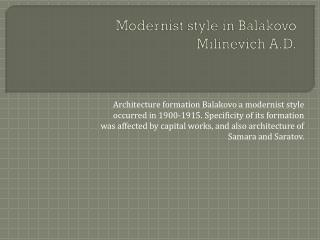 Modernist style in  Balakovo Milinevich  A.D.