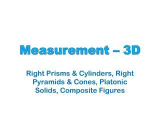 Measurement – 3D