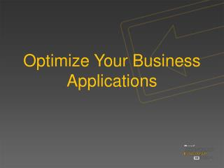 Optimize Your Business Applications