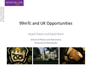 99mTc and UK Opportunities