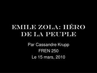 Emile Zola: Héro de la peuple