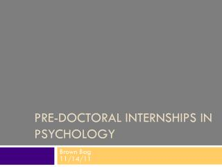 Pre-doctoral internships in psychology