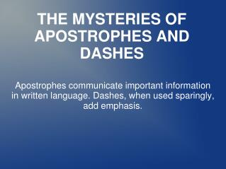 THE MYSTERIES OF APOSTROPHES AND DASHES