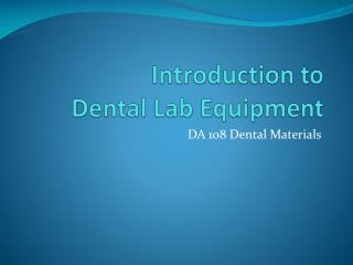 Introduction to  Dental Lab Equipment