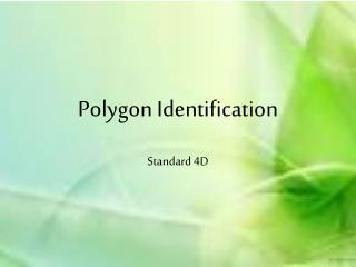 Polygon Identification