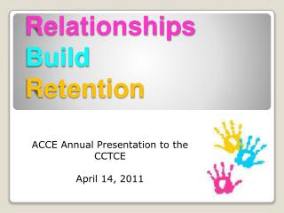 Relationships Build  Retention