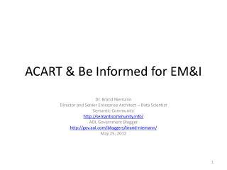 ACART &  Be Informed  for EM&I