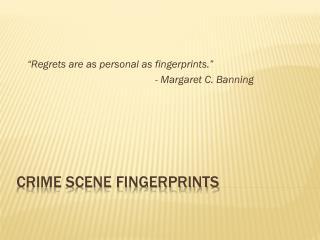 Crime Scene Fingerprints
