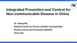 Integrated Prevention and Control for Non-communicable Disease in China