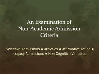 An Examination of  Non-Academic Admission Criteria