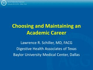 Choosing and Maintaining an Academic Career