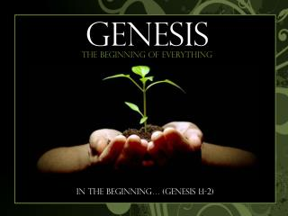 In the beginning… (Genesis 1:1-2)