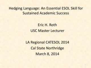 Hedging Language: An Essential ESOL Skill for Sustained Academic Success