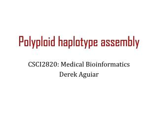 Polyploid  haplotype assembly