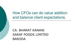 How CFOs can do value addition and balance client expectations.