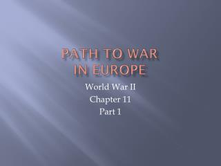 PATH  TO WAR  IN EUROPE