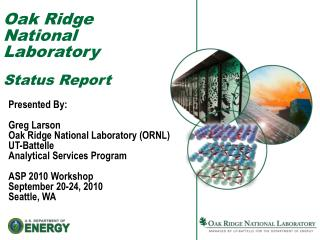 Oak Ridge National Laboratory Status Report
