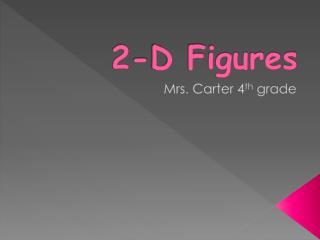 2-D Figures