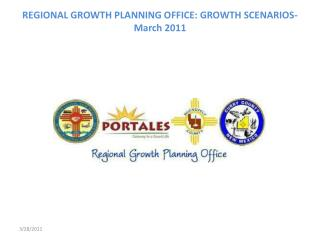 REGIONAL GROWTH  PLANNING  OFFICE: GROWTH  SCENARIOS-March  2011