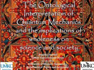 The Ontological Interpretation of Quantum Mechanics and the implications of wholeness on