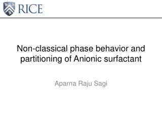 Non-classical phase behavior and partitioning  of  Anionic  surfactant