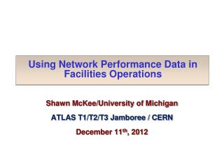 Using Network Performance Data in Facilities Operations