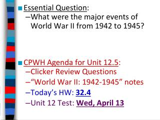 Essential Question : What were the major events of World War II from 1942 to 1945?