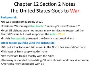 Chapter 12 Section 2 Notes The  U nited  S tates Goes to  War