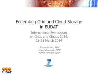 Federating Grid and  Cloud  S torage in  EUDAT