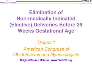 Elimination of  Non-medically Indicated (Elective) Deliveries Before 39 Weeks Gestational Age
