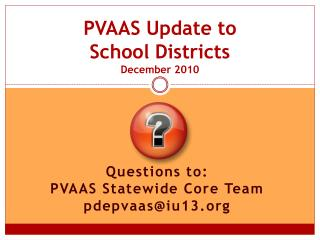 PVAAS Update to  School Districts December 2010