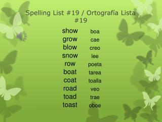 Spelling List # 19  /  Ortografía Lista #19