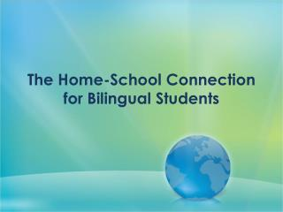 The Home-School Connection for Bilingual Students