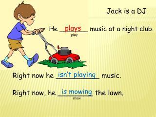 Jack is a DJ