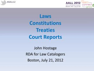 Laws Constitutions Treaties Court Reports