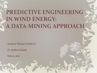 PREDICTIVE ENGINEERING IN WIND ENERGY:  A DATA-MINING APPROACH