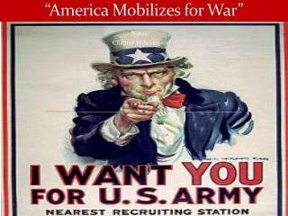 """America Mobilizes for War"""