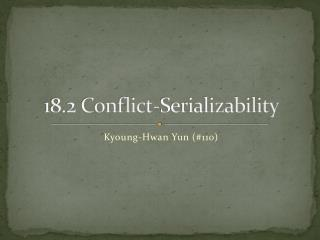18.2 Conflict- Serializability