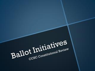 Ballot Initiatives