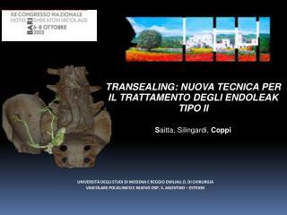 TRANSEALING: NUOVA TECNICA PER IL TRATTAMENTO DEGLI ENDOLEAK TIPO II
