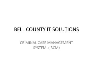 BELL COUNTY IT SOLUTIONS
