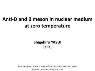 Anti-D and B meson in nuclear medium at zero temperature