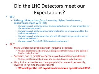 Did the LHC Detectors meet our Expectations?