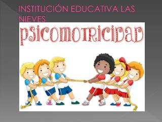 INSTITUCIÓN EDUCATIVA LAS NIEVES