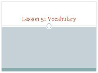 Lesson 51 Vocabulary