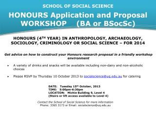 SCHOOL OF SOCIAL SCIENCE HONOURS  Application  and Proposal WORKSHOP     ( BA or  BSocSc )
