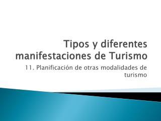 Tipos y diferentes manifestaciones de Turismo