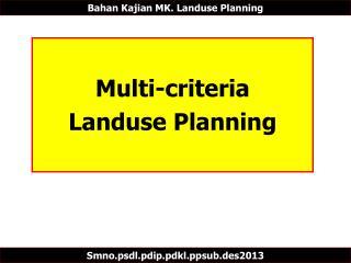 Multi-criteria  Landuse  Planning