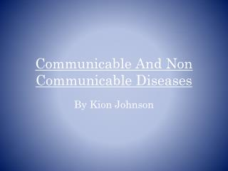 Communicable And Non Communicable Diseases