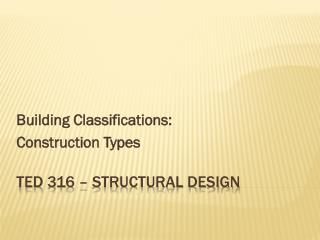 TED 316 – Structural Design